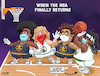 Cartoon: Post Pandemic NBA (small) by karlwimer tagged nba,basketball,nuggets,celtics,usa,coronavirus,covid,pandemic