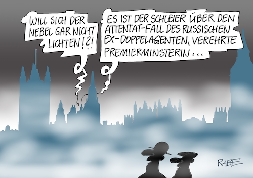 Cartoon: Nebulöses (medium) by RABE tagged may,theresa,premierministerin,london,parliament,nebel,rabe,ralf,böhme,cartoon,karikatur,pressezeichnung,farbcartoon,tagescartoon,attentat,spionage,agent,exagent,russland,fall,giftstoff,pulver,aufklärung,putin,labrov,doppelagent,labrow,schleier,may,theresa,premierministerin,london,parliament,nebel,rabe,ralf,böhme,cartoon,karikatur,pressezeichnung,farbcartoon,tagescartoon,attentat,spionage,agent,exagent,russland,fall,giftstoff,pulver,aufklärung,putin,labrov,doppelagent,labrow,schleier