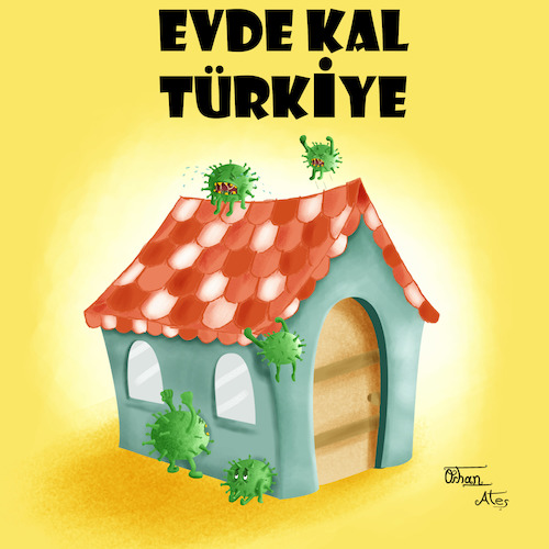 Cartoon: Stay Home Turkey (medium) by Orhan ATES tagged corona,virus,humanity,danger,life,nature,dead,stay,home,hygiene