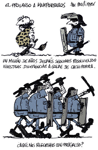 Cartoon: Progreso 1 (medium) by mortimer tagged mortimer,mortimeriadas,cartoon,police,spanish,revolution