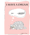 Cartoon: I have A Dream (small) by gungor tagged cat