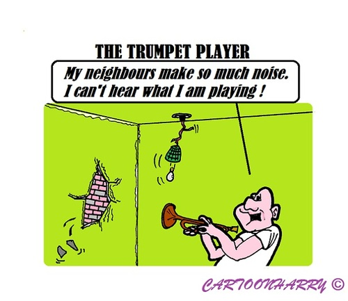 Cartoon: Music (medium) by cartoonharry tagged music,trumpet,player,noise,neighbours