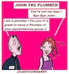 Cartoon: Plumber John (small) by cartoonharry tagged plumber,cartoonharry