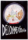 Cartoon: deconnexion (small) by Dekeyser tagged deconnexion,computer,lola,montmartre,paris,bowl,snow
