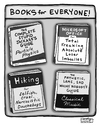 Cartoon: Books for Everyone (small) by a zillion dollars comics tagged society,culture,education,reading,stupidity,marketing,publishing