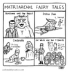 Cartoon: Matriarchal Fairy Tales (small) by a zillion dollars comics tagged culture,society,literature,feminism