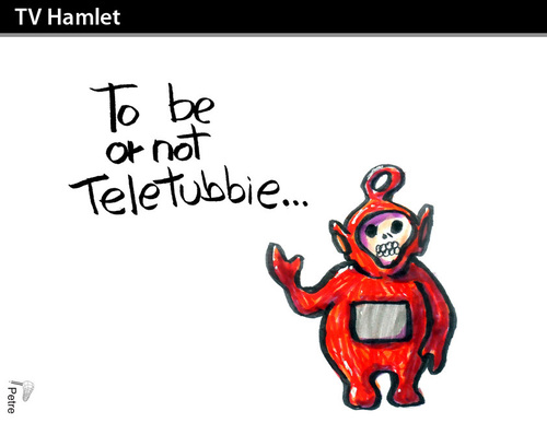 Cartoon: TV HAMLET (medium) by PETRE tagged teletubbies,shakespeare,pop