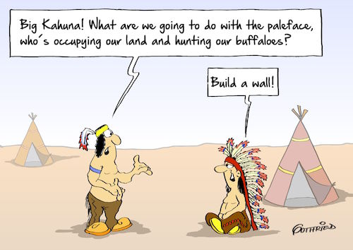 Cartoon: Indian Wall (medium) by Marcus Gottfried tagged donad,trump,wall,mexico,us,usa,president,indians,paleface,redskin,buffalo,hunting,history,friends,marcus,gottfried,cartoon,karikatur,donad,trump,wall,mexico,us,usa,president,indians,paleface,redskin,buffalo,hunting,history,friends,marcus,gottfried,cartoon,karikatur