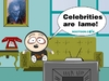 Cartoon: celebrities are... (small) by nootoon tagged lame,celebrities,nootoon,illustration,digital,ilmenau
