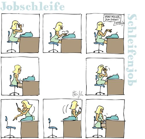 Cartoon: Jobschleife (medium) by Andreas Pfeifle tagged endlos,schleife,loop,endloscomic,diktat,sekretärin
