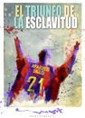 Cartoon: EL TRIUNFO DE LA ESCLAVITUD (small) by allan mcdonald tagged futbol