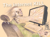 Cartoon: THE INTERNET KILL (small) by T-BOY tagged the,internet,kill