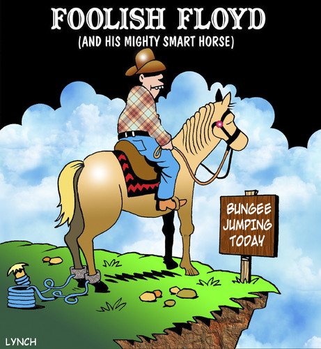 Cartoon: Foolish Floyd (medium) by toons tagged bungee,jump,horses,extreme,sports,skydiving,absailing,animals,cowboys