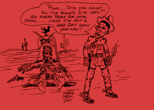 Cartoon: Tombstone (medium) by Toonstalk tagged obama,sheriff,gunfight,headshot,bin,laden,dead,cowboy,politics,terrorists