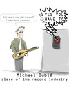 Cartoon: Michael Buble (small) by prinzparadox tagged michael,buble,record,industry,plattenindustrie,label,music,christmas,frank,sinatra,canada,hal,9000,2001,stanley,kubrick,computer,power,force