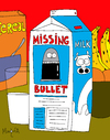 Cartoon: Missing Bullet (small) by Munguia tagged missing,bullet,milk,box,bala,perdida,munguia,costa,rica,humor,grafico,caricatura,gag,chiste,joke,cartoon,toon