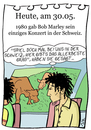Cartoon: 30. Mai (small) by chronicartoons tagged bob,marley,schweiz,kiffen,dope,gras,reggae,cartoon