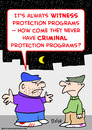 Cartoon: criminal witness protection (small) by rmay tagged criminal,witness,protection