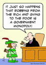 Cartoon: government monopoly robin hood (small) by rmay tagged government,monopoly,robin,hood