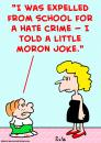 Cartoon: hate crime little moron joke (small) by rmay tagged hate,crime,little,moron,joke