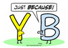 Cartoon: just because y b letters (small) by rmay tagged just,because,letters