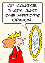 Cartoon: just one mirror opinion queen (small) by rmay tagged just one mirror opinion queen